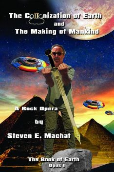 The Colonization of Earth and the Making of Mankind, Steven Machat