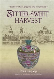 Bitter-Sweet Harvest. A sequel to the acclaimed and well-loved Sweet Offerings, Chan Ling Yap