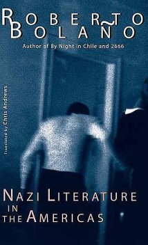 Nazi Literature in the Americas (New Directions Paperbook), Roberto Bolaño
