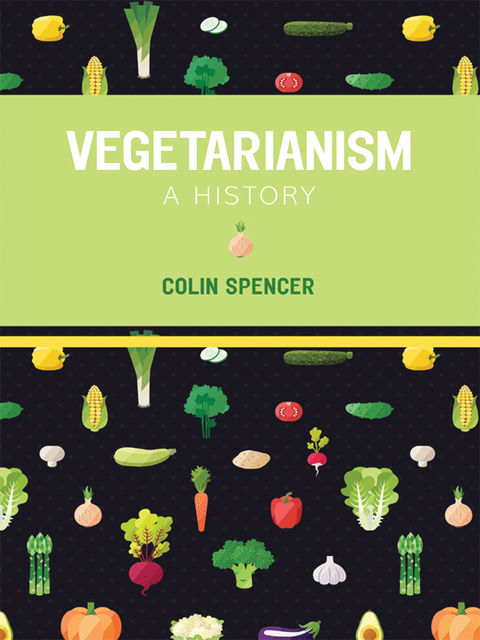 Vegetarianism, Colin Spencer
