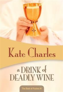 A Drink of Deadly Wine, Kate Charles