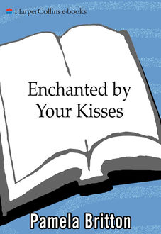 Enchanted By Your Kisses, Pamela Britton