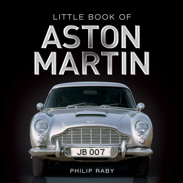 The Little Book of Aston Martin, Philip Raby