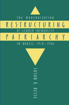 Restructuring Patriarchy, Susan K. Besse