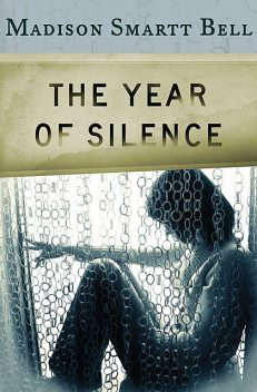 The Year of Silence, Madison S Bell