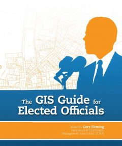 The GIS Guide for Elected Officials, Cory Fleming