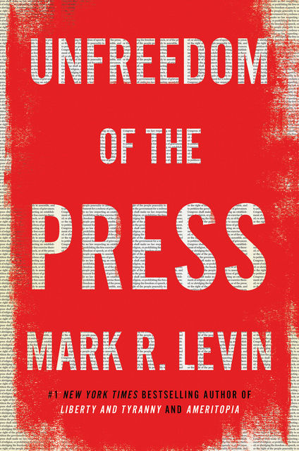 Unfreedom of the Press, Levin, Mark