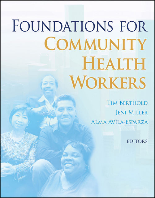 Foundations for Community Health Workers, Miller, Alma – Berthold, Jennifer – Avila, Tim