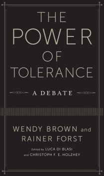 The Power of Tolerance, Wendy Brown, Rainer Forst