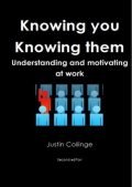 Knowing You, Knowing Them: Understanding And Movtivating At Work, Justin Collinge