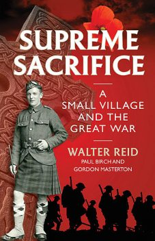 Supreme Sacrifice, Walter Reid, Gordon Masterton, Paul Birch