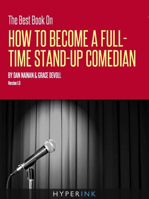 The Best Book On How To Become A Full Time Stand-up Comedian, Dan Nainan