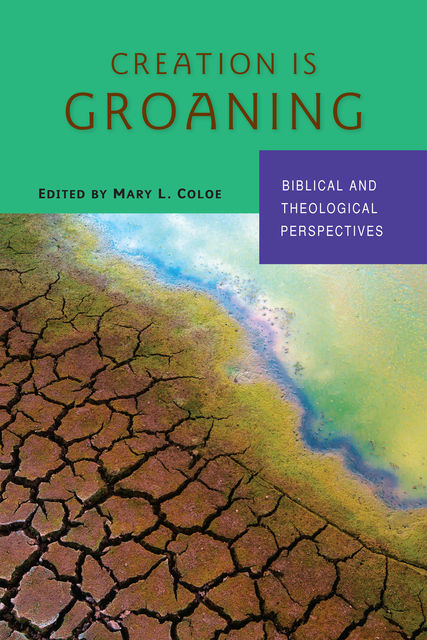 Creation Is Groaning, Mary L.Coloe