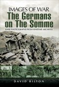 The Germans on the Somme, David Bilton