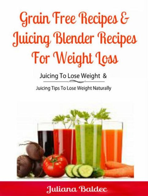 Juicing To Lose Weight: Intermittent Fasting Juices, Juliana Baldec