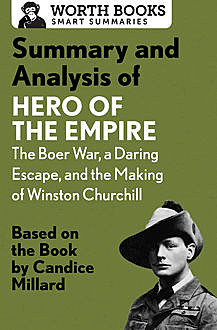 Summary and Analysis of Hero of the Empire: The Boer War, a Daring Escape, and the Making of Winston Churchill, Worth Books