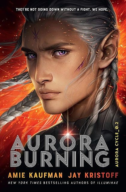 Aurora Burning: The Aurora Cycle 2, Amie Kaufman, Jay Kristoff