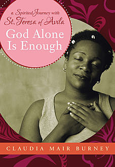 God Alone is Enough, Claudia Mair Burney