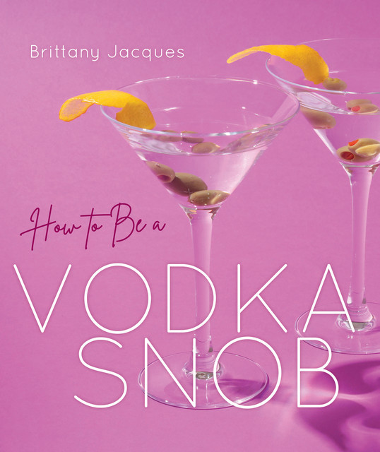 How to Be a Vodka Snob, gt, Brittany]]