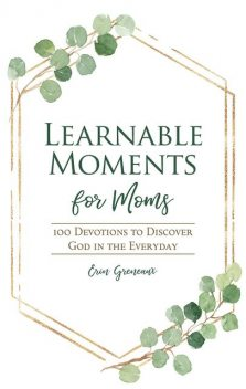 Learnable Moments for Moms, Erin Greneaux