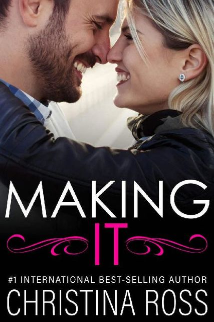Making It (The Making It Series) A Romantic Comedy, Christina Ross