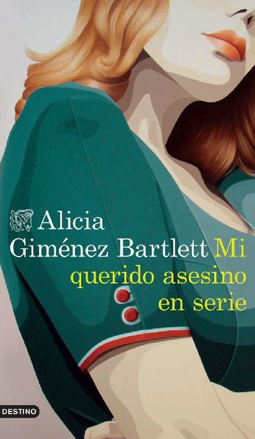 Mi querido asesino en serie (Volumen independiente) (Spanish Edition), Alicia Giménez Bartlett