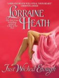 Just Wicked Enough, Lorraine Heath