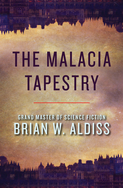 The Malacia Tapestry, Brian Aldiss