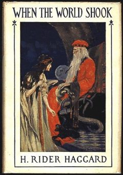 When the World Shook, Henry Rider Haggard
