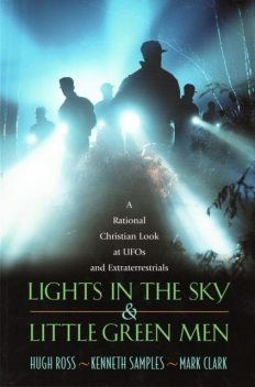 Lights In the Sky & Little Green Men, Hugh Ross, Kenneth Samples, Mark Clark