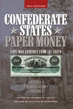 Confederate States Paper Money, George S. Cuhaj