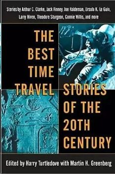 The Best Time Travel Stories of the 20th Century, Harry Turtledove, Martin H Greenberg