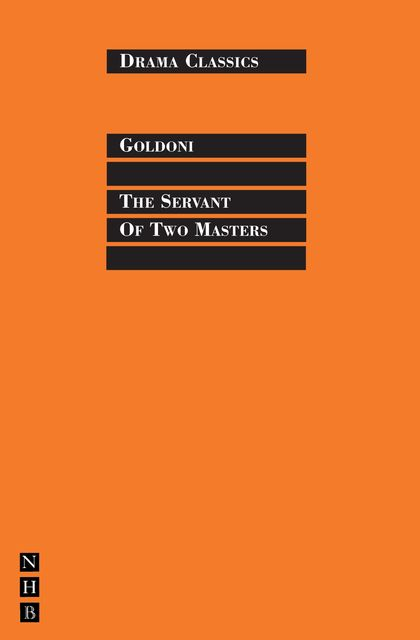 The Servant of Two Masters, Carlo Goldoni