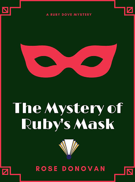 The Mystery of Ruby's Mask, Rose Donovan