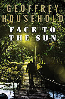 Face to the Sun, Geoffrey Household