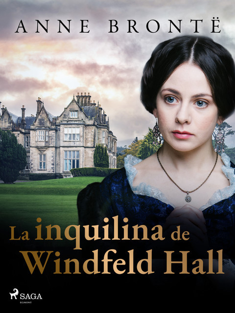 La inquilina de Wildfell Hall, Anne Brontë