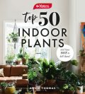 50 Indoor Plants And How Not To Kill Them, Angie Thomas, Yates Australia