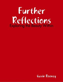 Further Reflections: Exploring the Beauty Within, Gavin Rooney