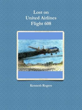 Lost on United Airlines Flight 608, Kenneth Rogers