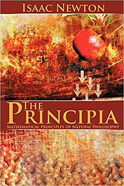The Mathematical Principles of Natural Philosophy, Isaac Newton