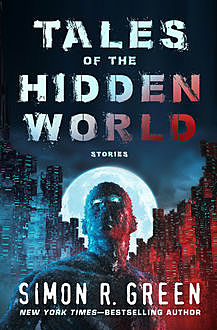 Tales of the Hidden World, Simon R.Green