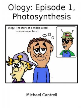 Ology: Episode 1, Photosynthesis, Michael Cantrell