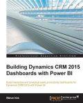 Building Dynamics CRM 2015 Dashboards with Power BI, Steve Ivie