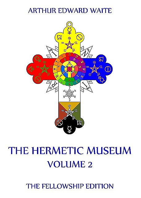 The Hermetic Museum, Volume 2, Arthur Edward Waite