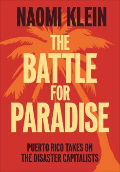 The Battle For Paradise, Naomi Klein