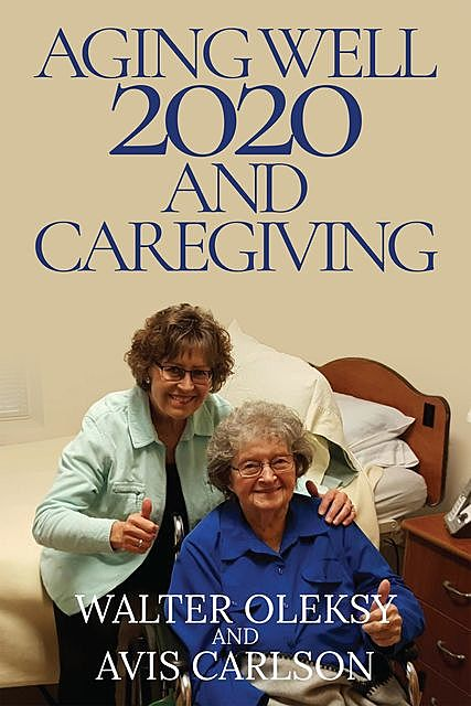 Aging Well 2020 and Caregiving, Walter Oleksy