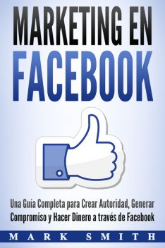 Marketing en Facebook, Mark Smith