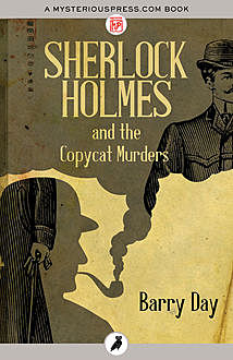 Sherlock Holmes and the Copycat Murders, Barry Day