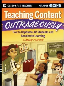 Teaching Content Outrageously, Stanley Pogrow