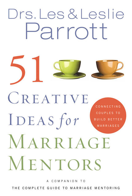 51 Creative Ideas for Marriage Mentors, Leslie Parrott, Les Parrott